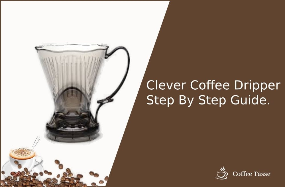 Clever Coffee Dripper Step By Step Guide