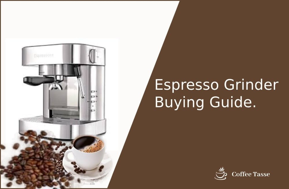 Espresso Grinder Buying Guide