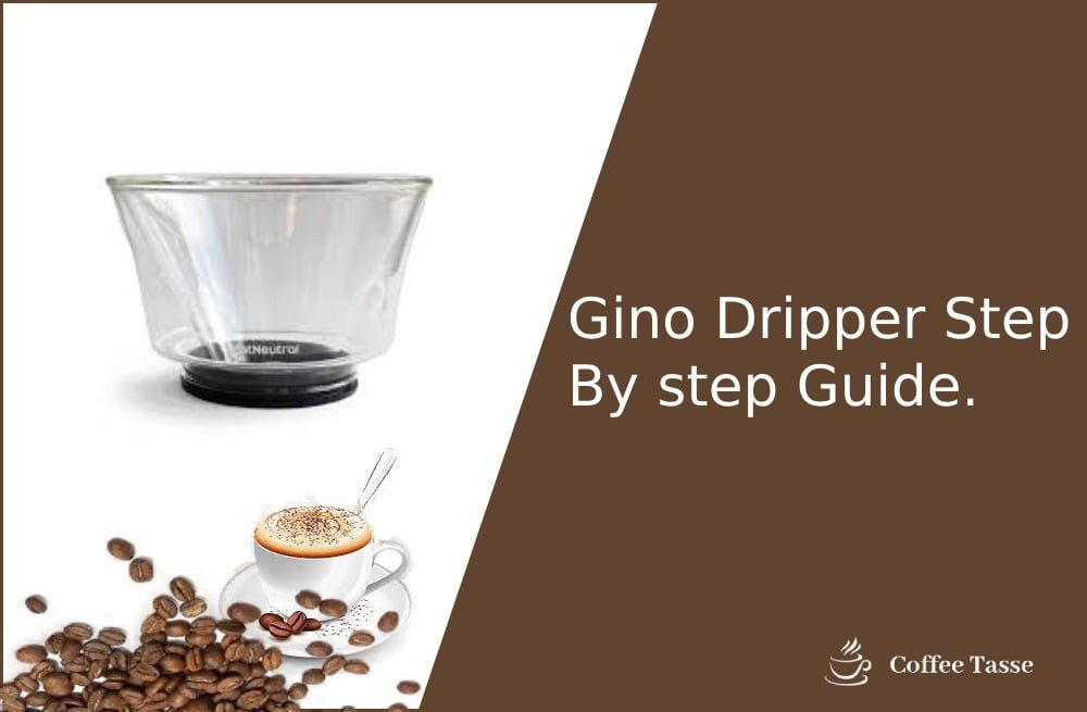 Gino Dripper Step By step Guide