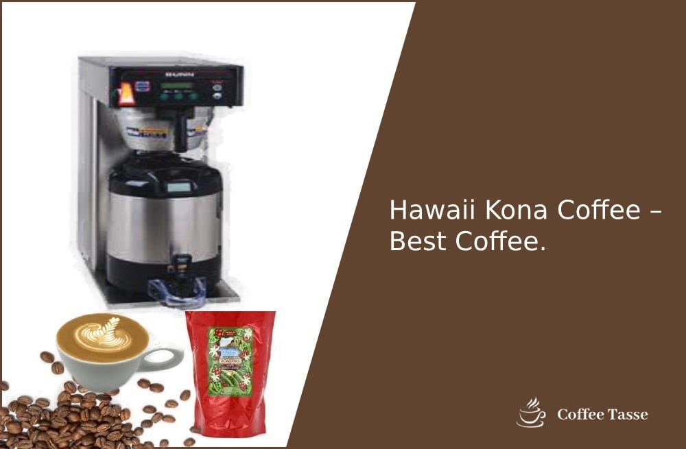 Hawaii Kona Coffee – Best Coffee