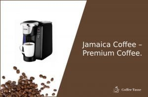 Jamaica Coffee – Premium Coffee