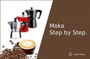 Moka Step by Step