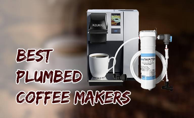Best Plumbed Coffee Maker Reviews