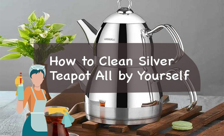 how to clean silver teapot
