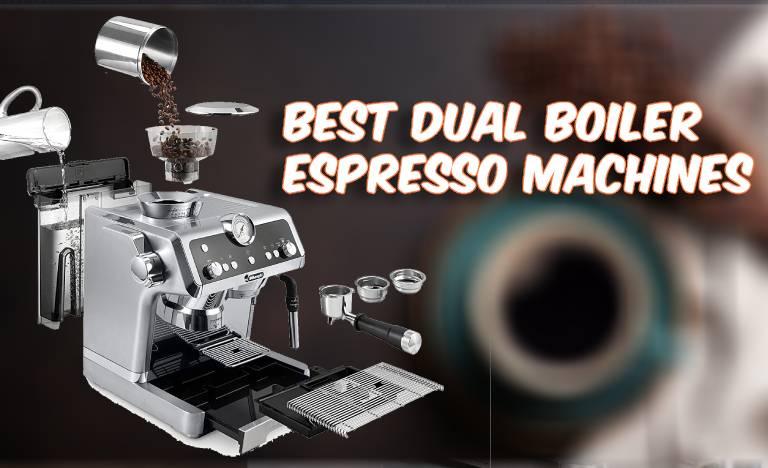 Best Dual Boiler Espresso Machines Reviews