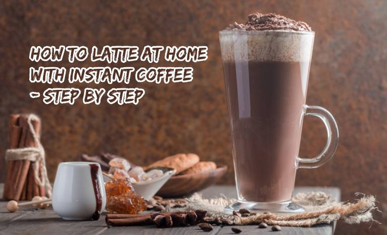 How to Latte at Home with Instant Coffee